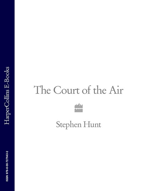 Stephen Hunt The Court of the Air бюстгальтер charge rhyme court