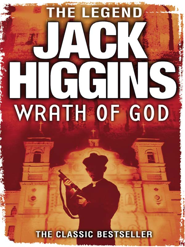Jack Higgins Wrath of God wrath of a mad god darkwar book 3