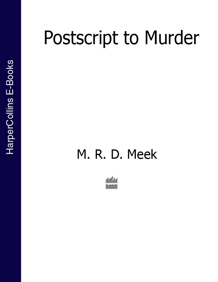 M. R. D. Meek Postscript to Murder kara lennox an honorable man