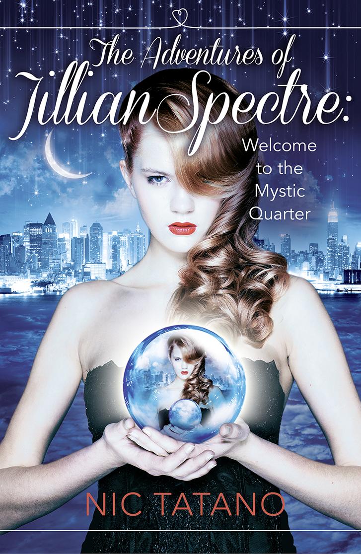 Nic Tatano The Adventures of Jillian Spectre jillian hart every kind of heaven