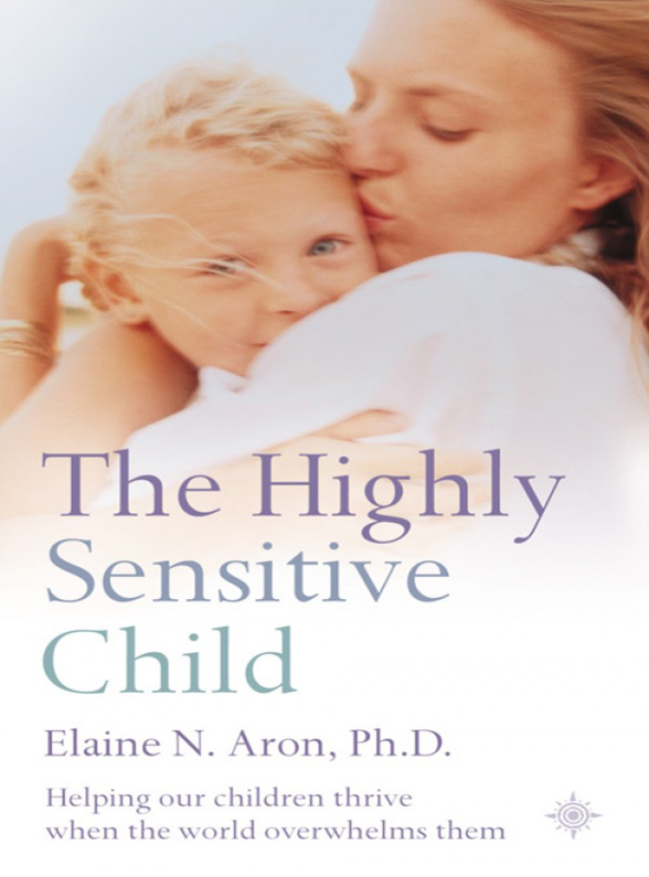 Elaine N. Aron The Highly Sensitive Child: Helping our children thrive when the world overwhelms them uk lawyers directories