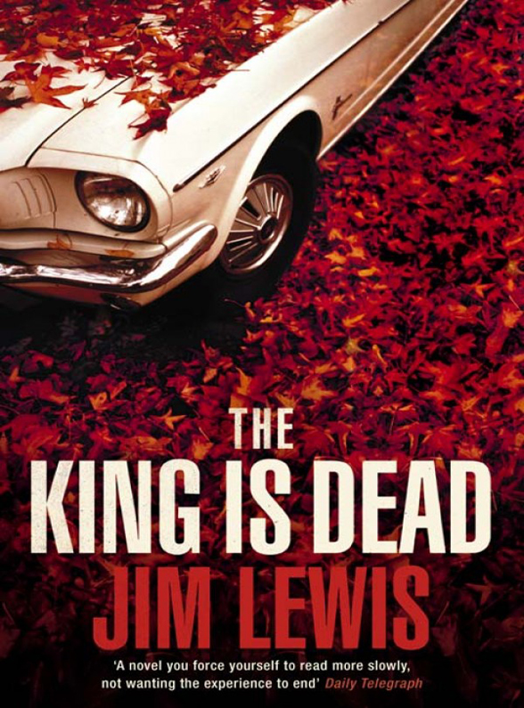 Фото - Jim Lewis The King is Dead jim lewis why the tree loves the axe