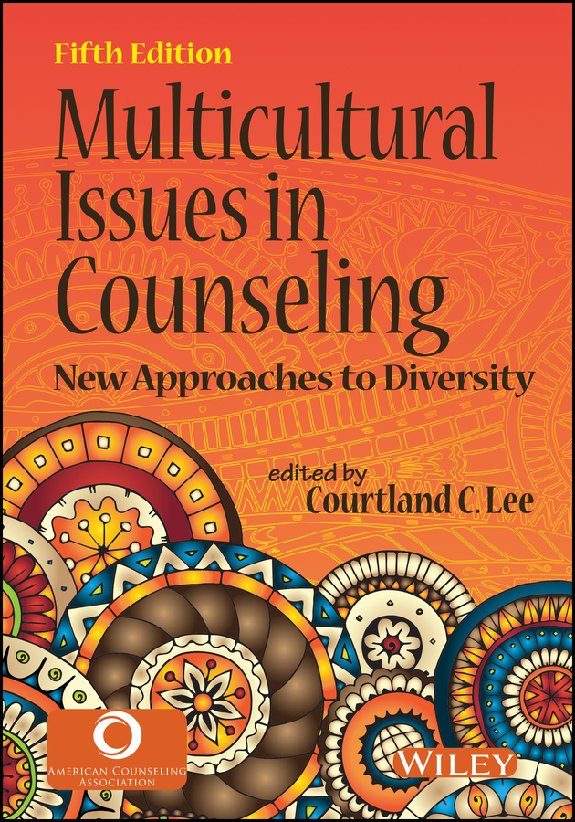 Courtland Lee C. Multicultural Issues in Counseling. New Approaches to Diversity
