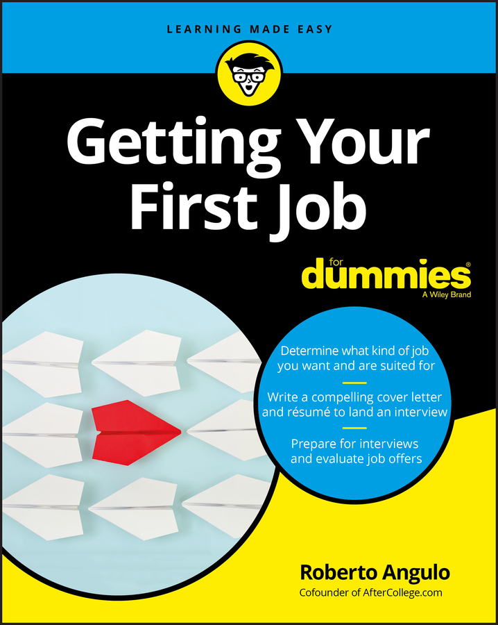 Roberto Angulo Getting Your First Job For Dummies aarp navigating your later years for dummies