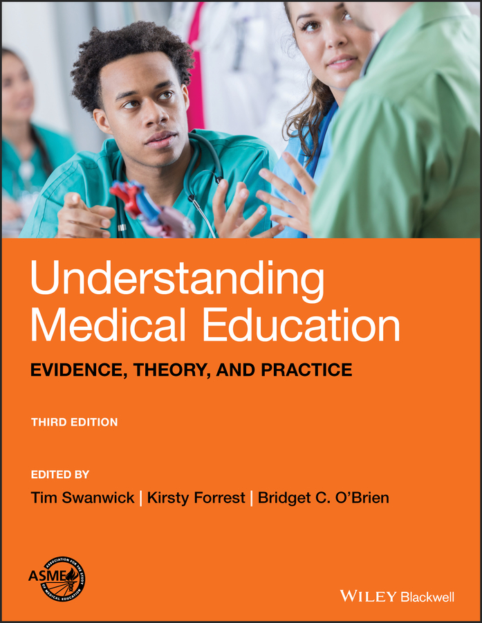Tim Swanwick Understanding Medical Education. Evidence, Theory, and Practice