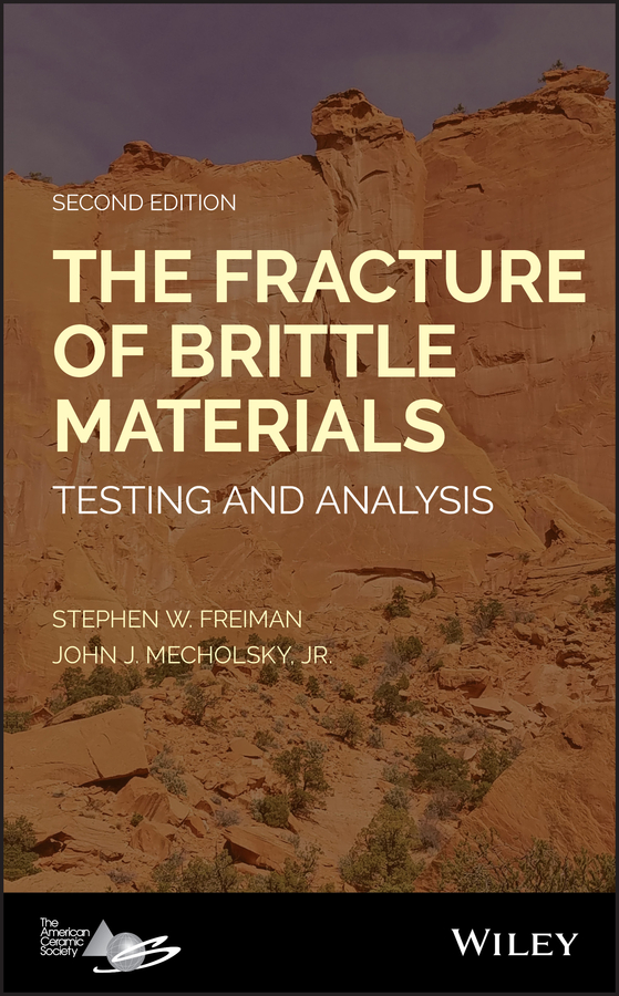 Stephen W. Freiman The Fracture of Brittle Materials. Testing and Analysis idylls of the king and a new selection of poems