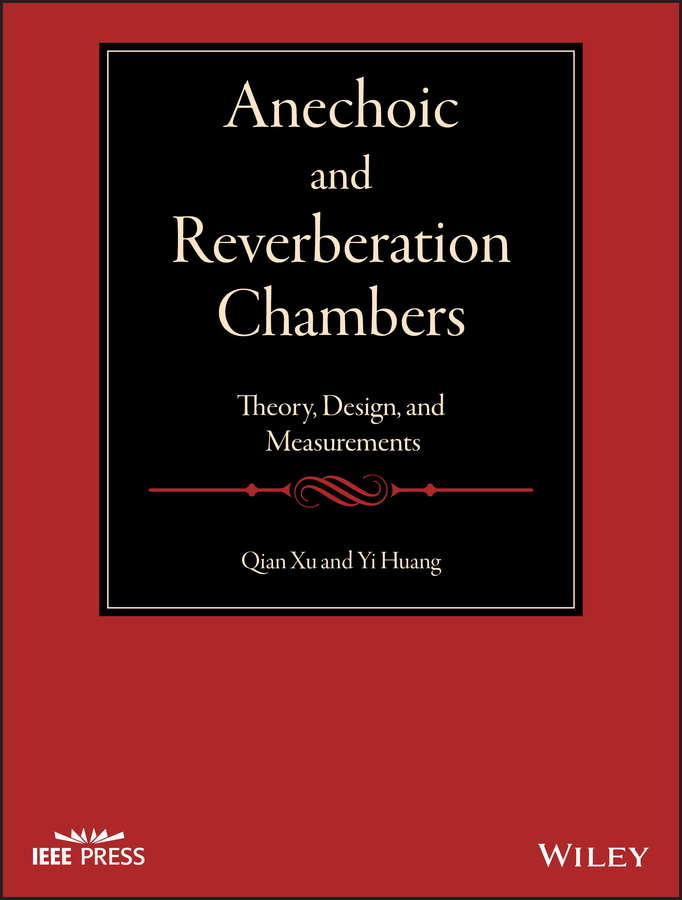 Yi Huang Anechoic and Reverberation Chambers. Theory, Design, and Measurements huang yi reverberation chambers theory and applications to emc and antenna measurements
