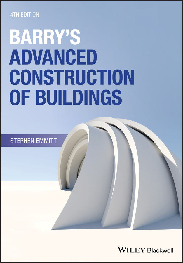 Stephen Emmitt Barry's Advanced Construction of Buildings school buildings construction and design manual