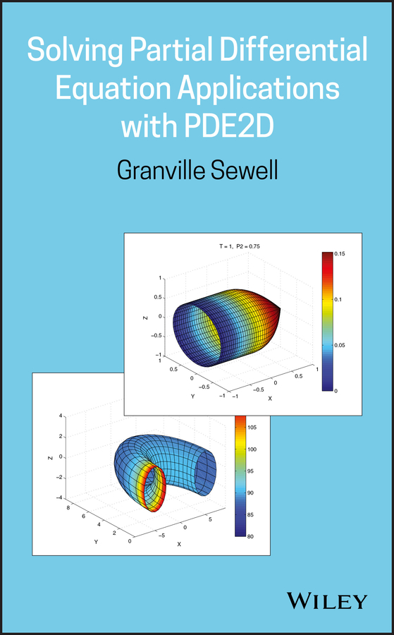 Granville Sewell Solving Partial Differential Equation Applications with PDE2D s lui h numerical analysis of partial differential equations