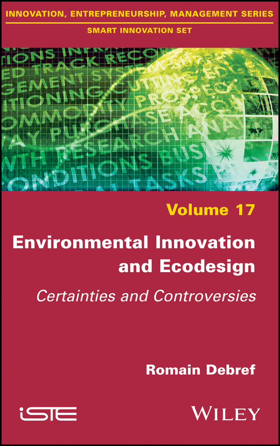 Romain Debref Environmental Innovation and Ecodesign. Certainties and Controversies leading economic controversies of 1997