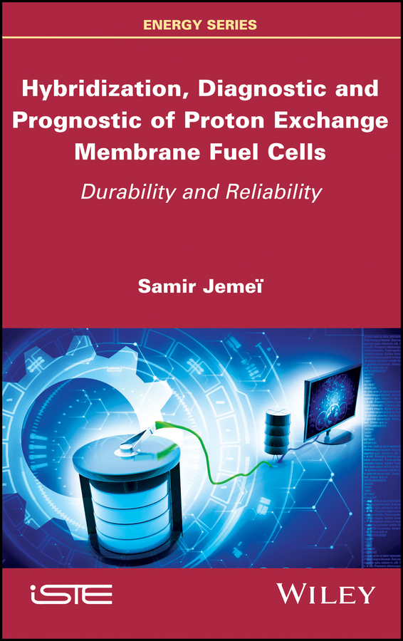 Samir Jemei Hybridization, Diagnostic and Prognostic of PEM Fuel Cells. Durability and Reliability vladimir bagotsky s fuel cells problems and solutions