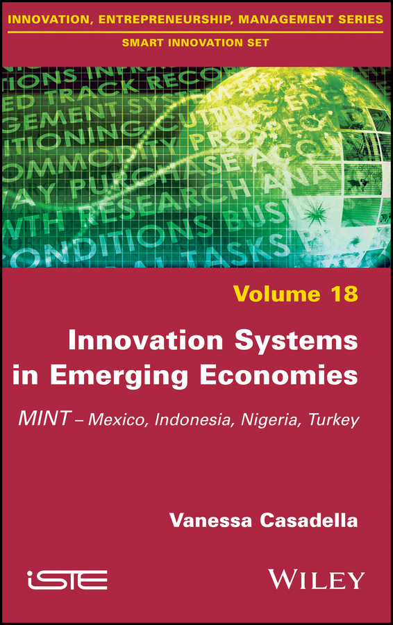 Vanessa Casadella Innovation Systems in Emerging Economies. MINT (Mexico, Indonesia, Nigeria, Turkey) regional innovation performance in the european union