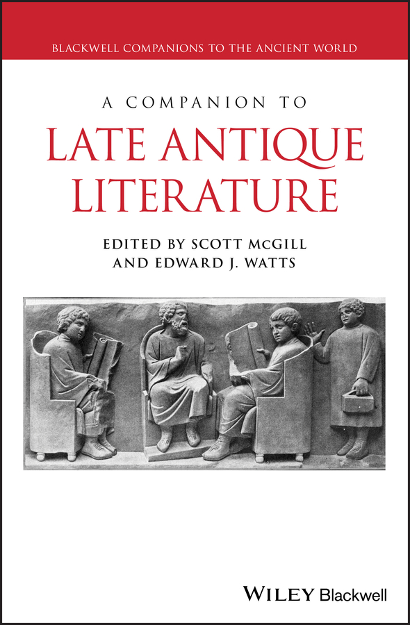 Edward Watts A Companion to Late Antique Literature connelly m the late show