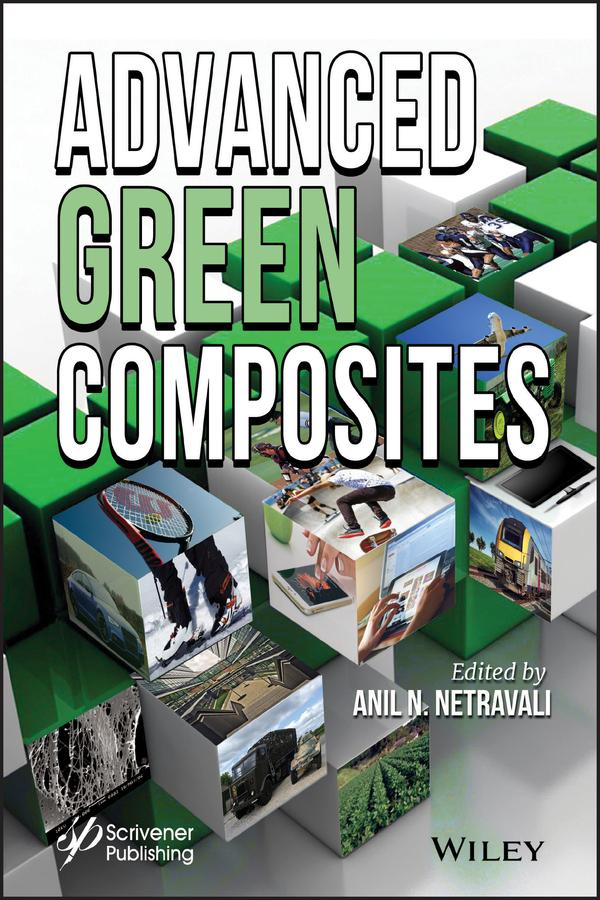 Anil Netravali N. Advanced Green Composites