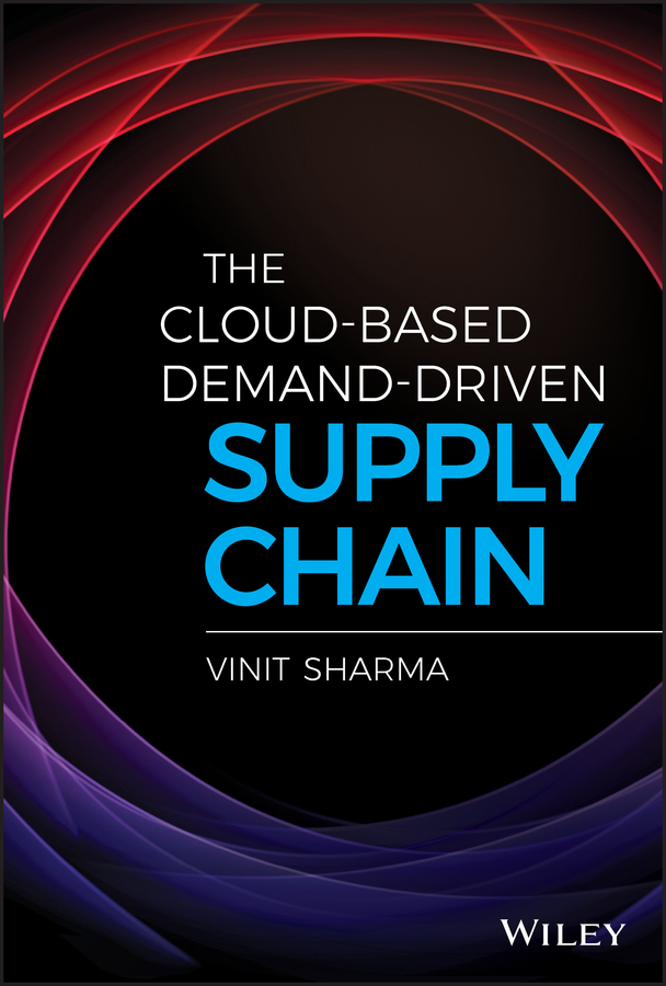 Vinit Sharma The Cloud-Based Demand-Driven Supply Chain rainbow in the cloud