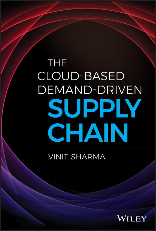 цены Vinit Sharma The Cloud-Based Demand-Driven Supply Chain