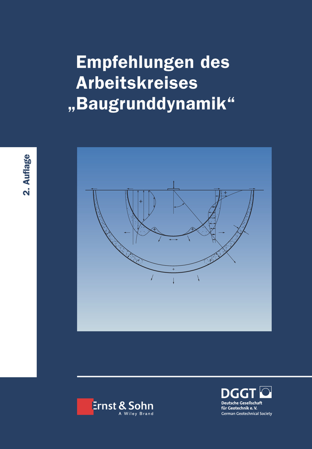 Geotechnik Empfehlungen des Arbeitskreises Baugrunddydnamik deutsche gesellschaft für geotechnik e v german geotechnical society recommendations on excavations