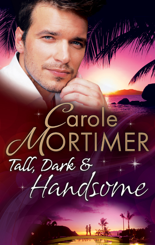 Carole Mortimer Tall, Dark & Handsome: The Infamous Italian's Secret Baby / Pregnant by the Millionaire / Liam's Secret Son carole mortimer the millionaire s contract bride