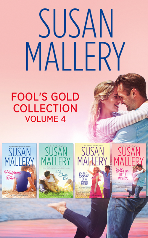 Susan Mallery Fool's Gold Collection Volume 4: Halfway There / Just One Kiss / Two of a Kind / Three Little Words susan stephens bought one island one bride