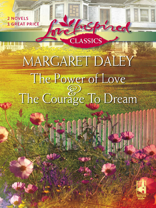 Margaret Daley The Courage To Dream and The Power Of Love: The Courage To Dream / The Power Of Love karin baine the courage to love her army doc