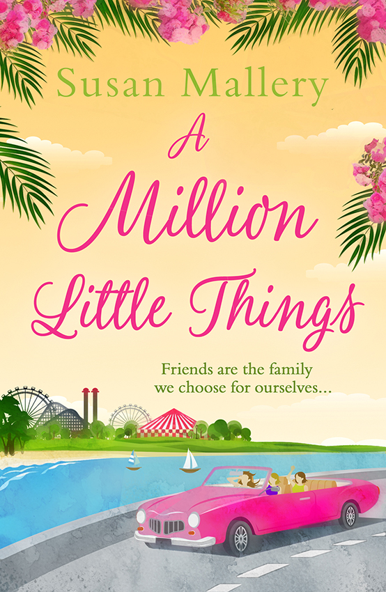Susan Mallery A Million Little Things: An uplifting read about friends, family and second chances for summer 2018 from the #1 New York Times bestselling author jd mcpherson jd mcpherson let the good times roll