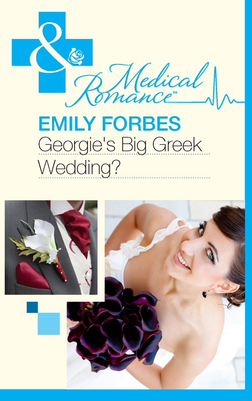 Emily Forbes Georgie's Big Greek Wedding? alison kent no strings attached