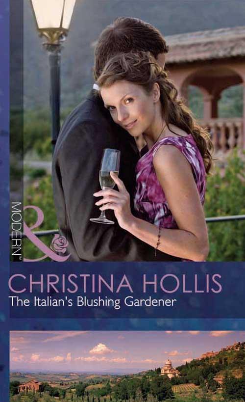 Christina Hollis The Italian's Blushing Gardener christina hollis the ruthless italian s inexperienced wife