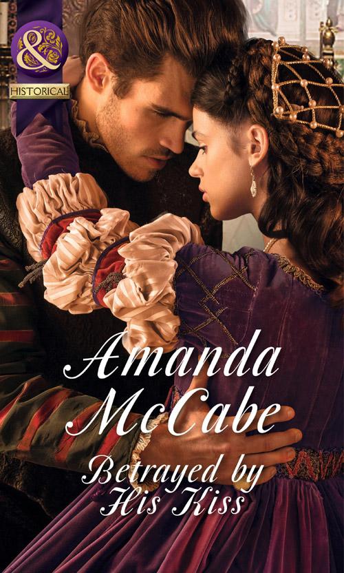 Amanda McCabe Betrayed by His Kiss amanda mccabe betrayed by his kiss page 4 page 7