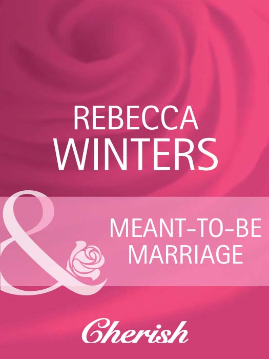 Rebecca Winters Meant-To-Be Marriage