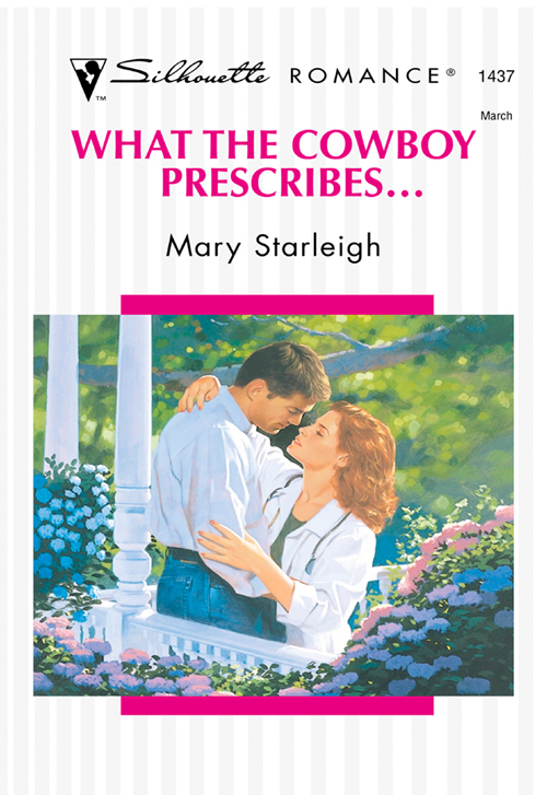 Mary Starleigh What The Cowboy Prescribes...