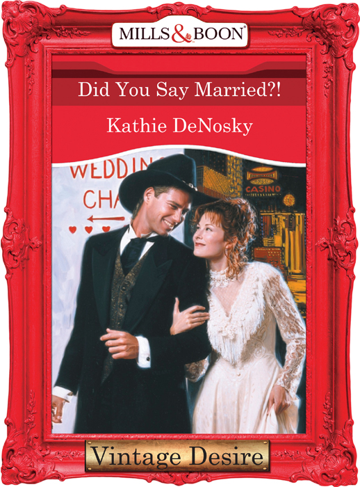 Kathie DeNosky Did You Say Married?!