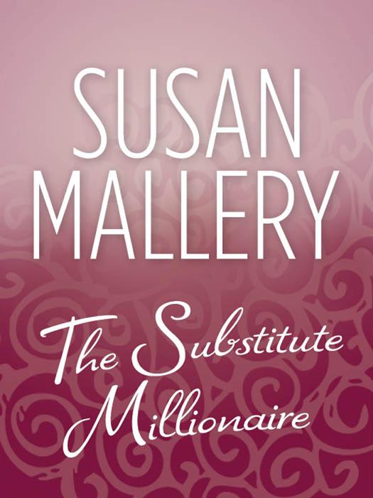 Susan Mallery The Substitute Millionaire nan ryan the sheriff