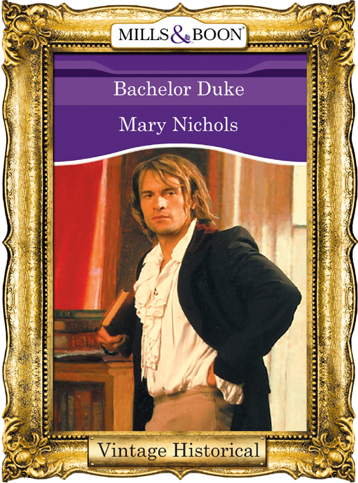 Mary Nichols Bachelor Duke mary nichols honourable doctor improper arrangement