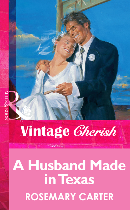 Rosemary Carter A Husband Made In Texas rosemary carter cowboy to the altar