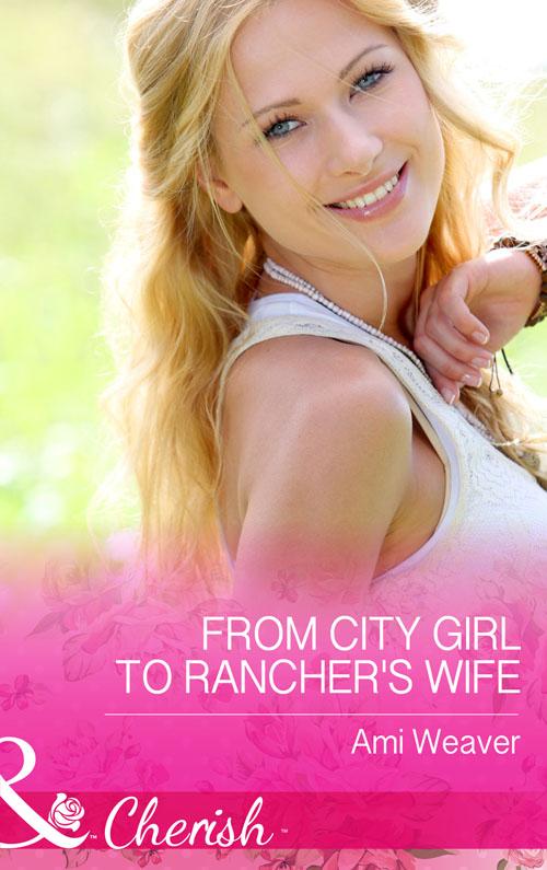 Ami Weaver From City Girl to Rancher's Wife цена в Москве и Питере