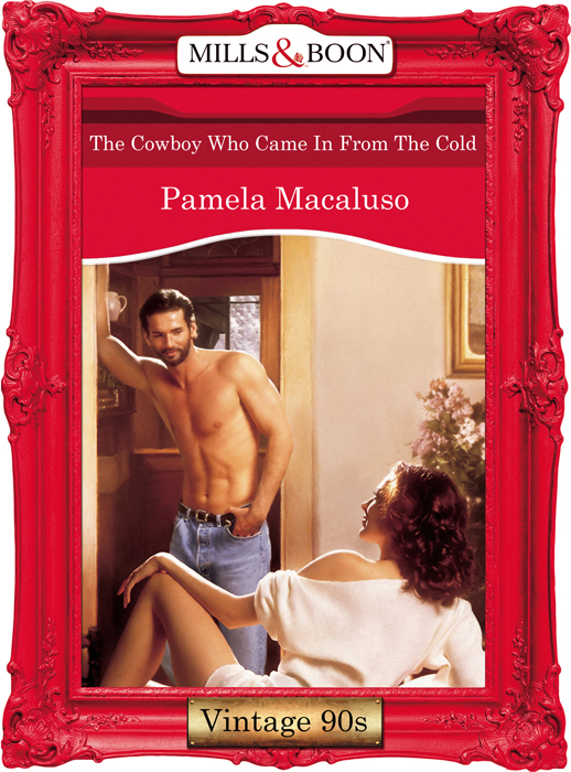 Pamela Macaluso The Cowboy Who Came In From The Cold pamela britton a cowboy s angel