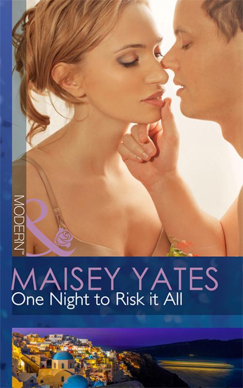 Maisey Yates One Night to Risk it All maisey yates avenge me