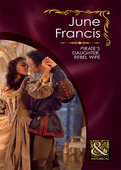 June Francis Pirate's Daughter, Rebel Wife