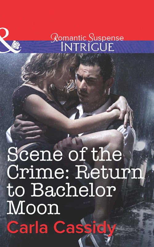 Carla Cassidy Scene of the Crime: Return to Bachelor Moon carla cassidy scene of the crime baton rouge