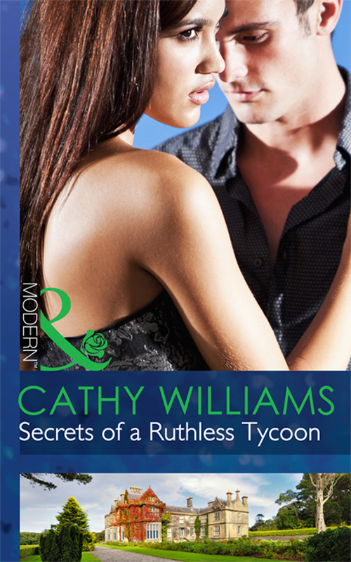 CATHY WILLIAMS Secrets of a Ruthless Tycoon cathy williams the tycoon s ultimate conquest