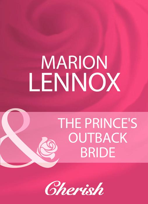 Marion Lennox The Prince's Outback Bride tanu jain his runaway royal bride