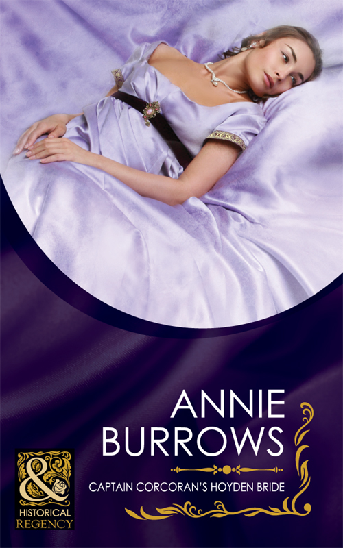 ANNIE BURROWS Captain Corcoran's Hoyden Bride annie burrows courtship in the regency ballroom his cinderella bride devilish lord mysterious miss