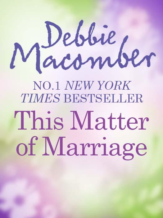 Debbie Macomber This Matter Of Marriage все цены