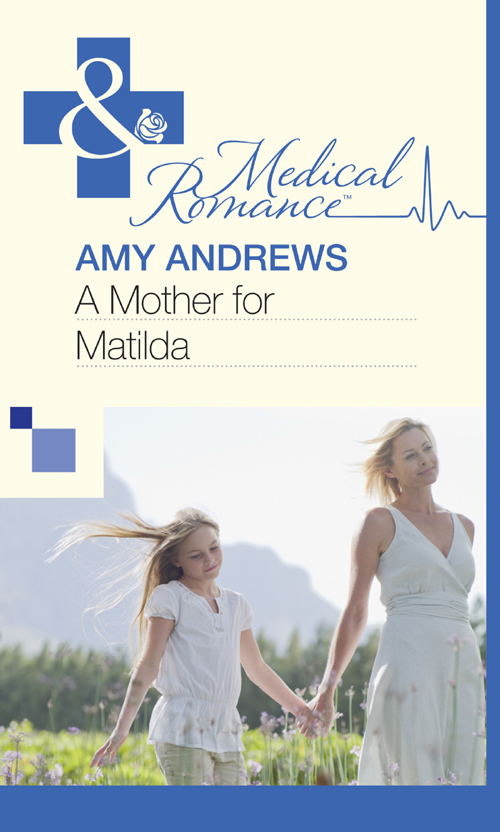Amy Andrews A Mother for Matilda freefall