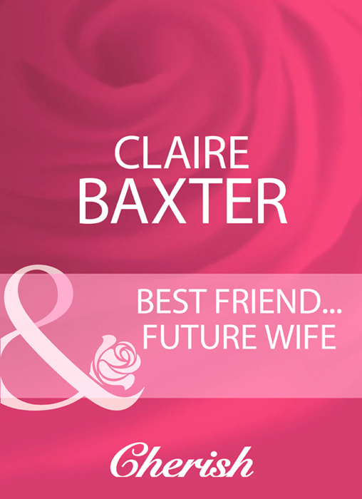 Claire Baxter Best Friend...Future Wife