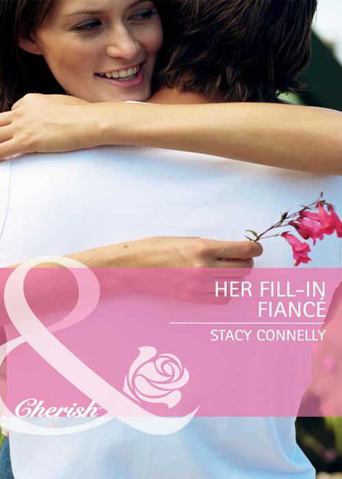 Stacy Connelly Her Fill-In Fiancé stacy connelly las reglas de la pasión
