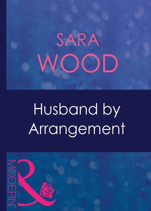 SARA WOOD Husband By Arrangement no one the scarred page of smiles
