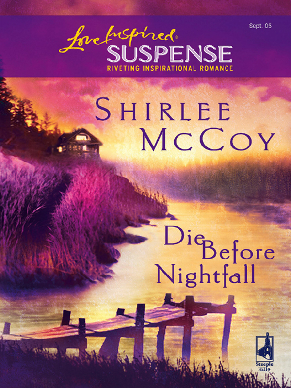 Shirlee McCoy Die Before Nightfall shirlee mccoy when silence falls