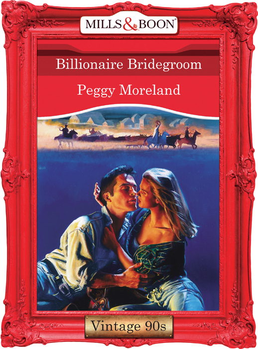 Peggy Moreland Billionaire Bridegroom