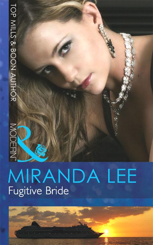 Miranda Lee Fugitive Bride miranda lee mistress of deception